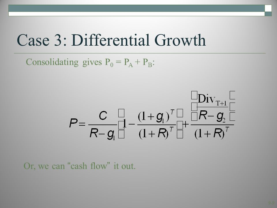 9-10 A Differential Growth Example A common stock just paid a dividend of $2.