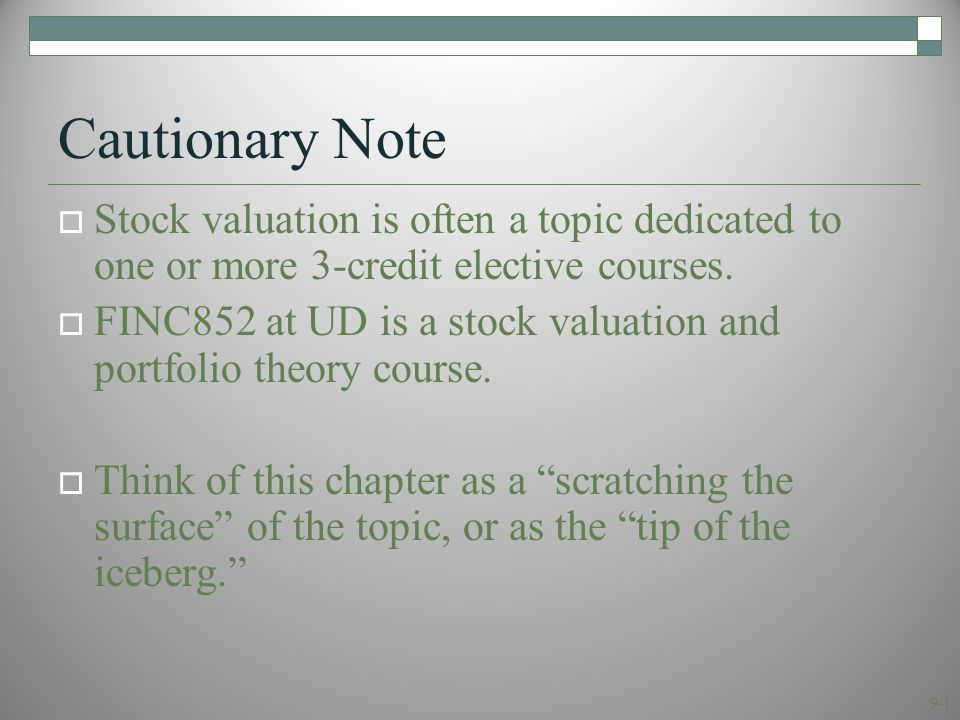 9-2 9.1 The PV of Common Stocks  The value of any asset is the present value of its expected future cash flows.