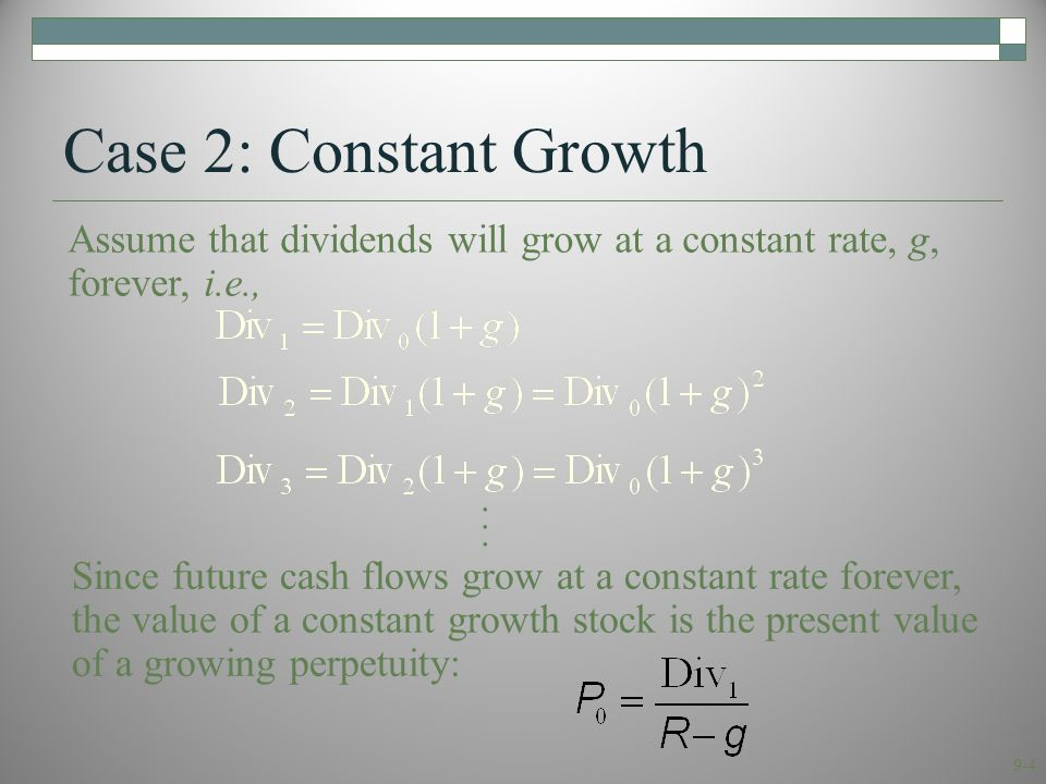 9-5 Constant Growth Example  Suppose Big D, Inc., just paid a dividend of $0.50.