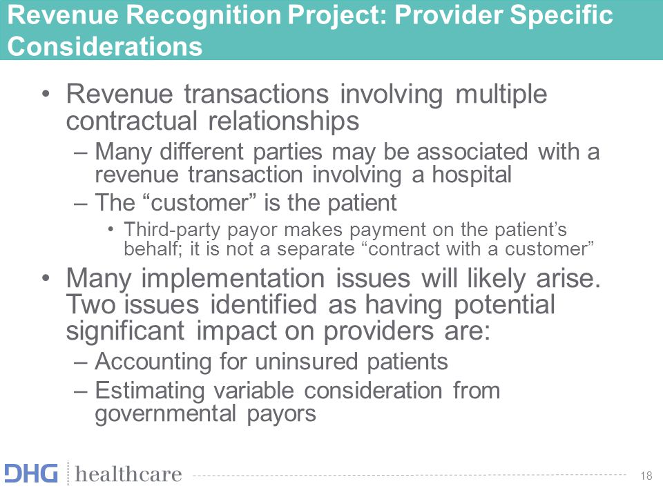 19 Revenue Recognition Project: Provider Specific Considerations Issue #1: How are services performed from uninsured patients accounted for.