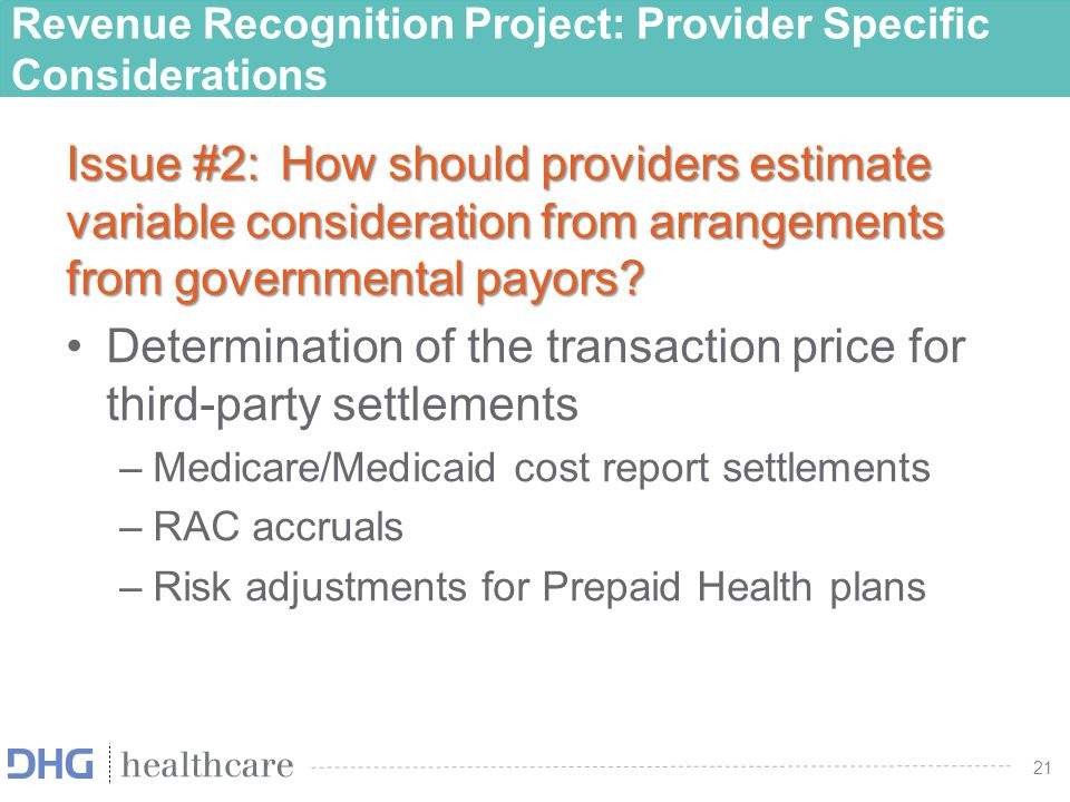 22 Revenue Recognition Project: Provider Specific Considerations Issue #2 (cont'd): How does the use of expected amount/most likely amount (606-10-32-8) differ from today's best estimate .