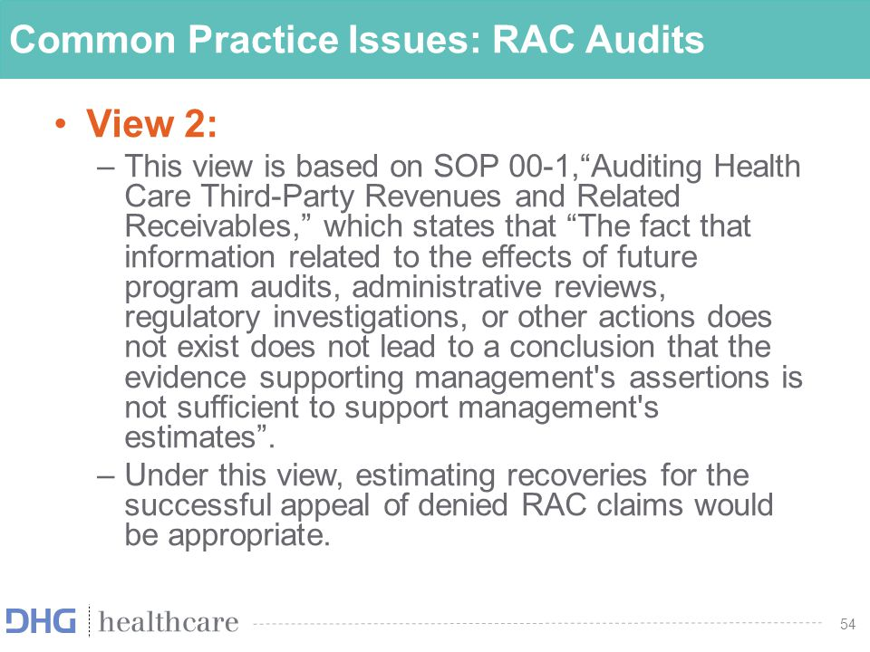 55 Common Practice Issues: RAC Audits –However, this estimate should be based on provider specific facts and circumstances and the success rate of the organization during prior appeals process related to similar claims.