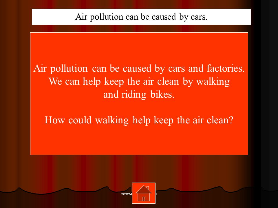www.mrsziruolo.com Air pollution can be caused by cars and factories.