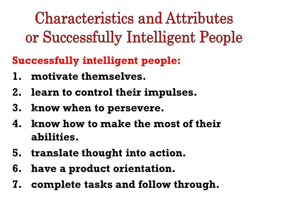 Successfully intelligent people: 8.are initiators.
