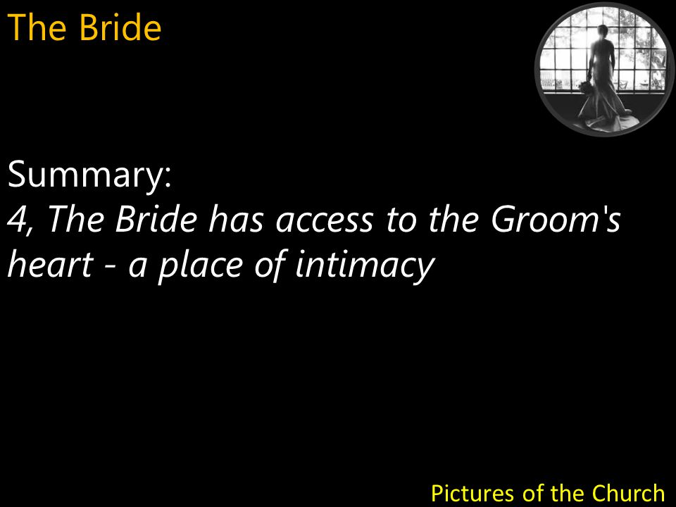 Summary: 5, The Bride keeps herself for the Groom.