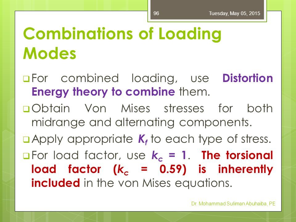 Combinations of Loading Modes  If needed, axial load factor can be divided into the axial stress.