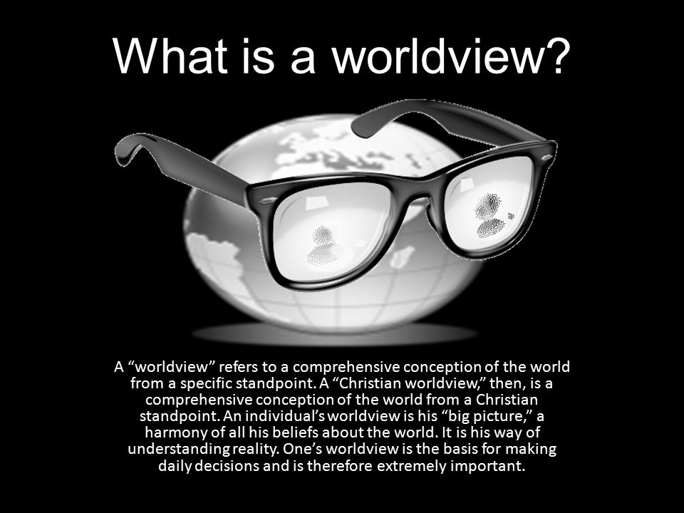 6 Major Worldviews Biblical Christianity Islam Secular Humanism Marxism-Leninism Cosmic Humanism Post-Modernism