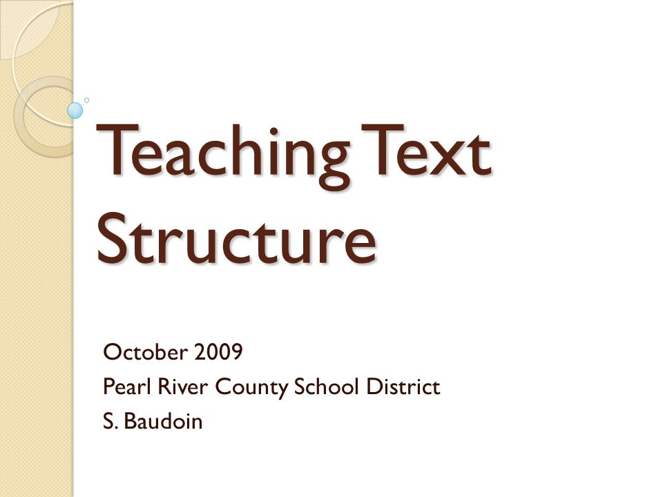 Sequential Order Texts that follow this structure tell the order in which steps in a process or series of events occur.