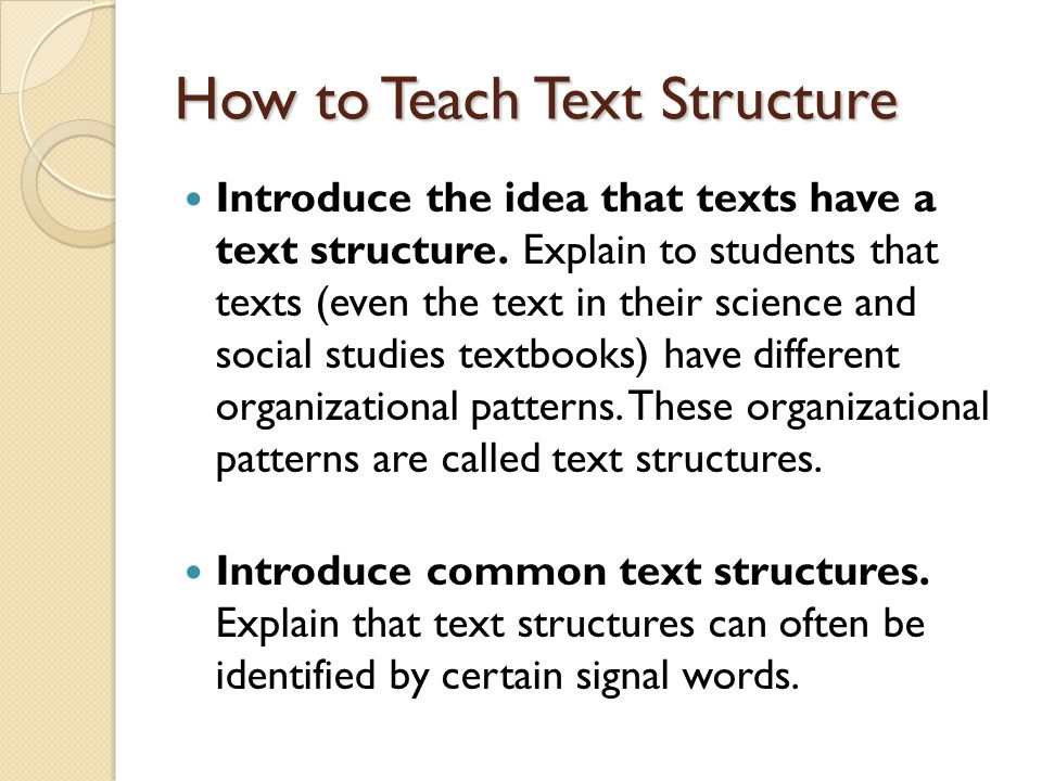 How to Teach Text Structure Show examples of paragraphs that correspond to each text structure.