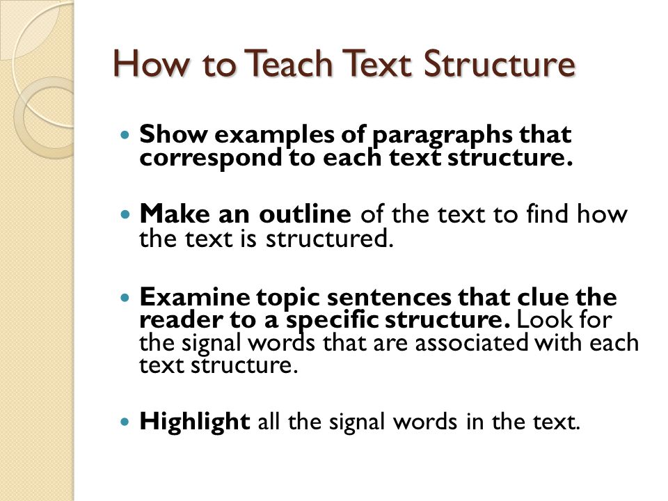 How to Teach Text Structure Model the writing of a paragraph that uses a specific text structure.
