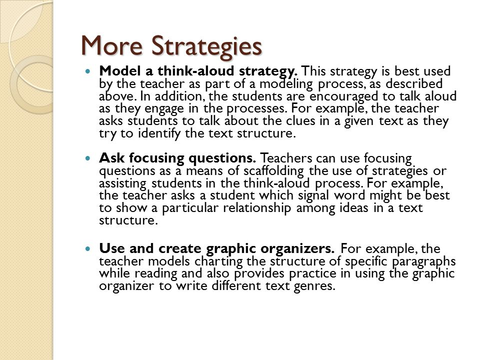 More Strategies Use guidelines for pattern guides and teacher- made organizers.