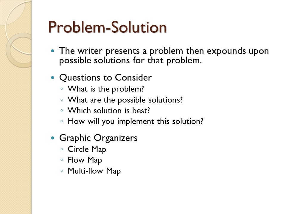Problem-Solution Signal Words the question isone answer isone reason for recommendations includebecausecause sincethereforeconsequently as a result ofthis let toco so thatneverthelessaccordingly if...
