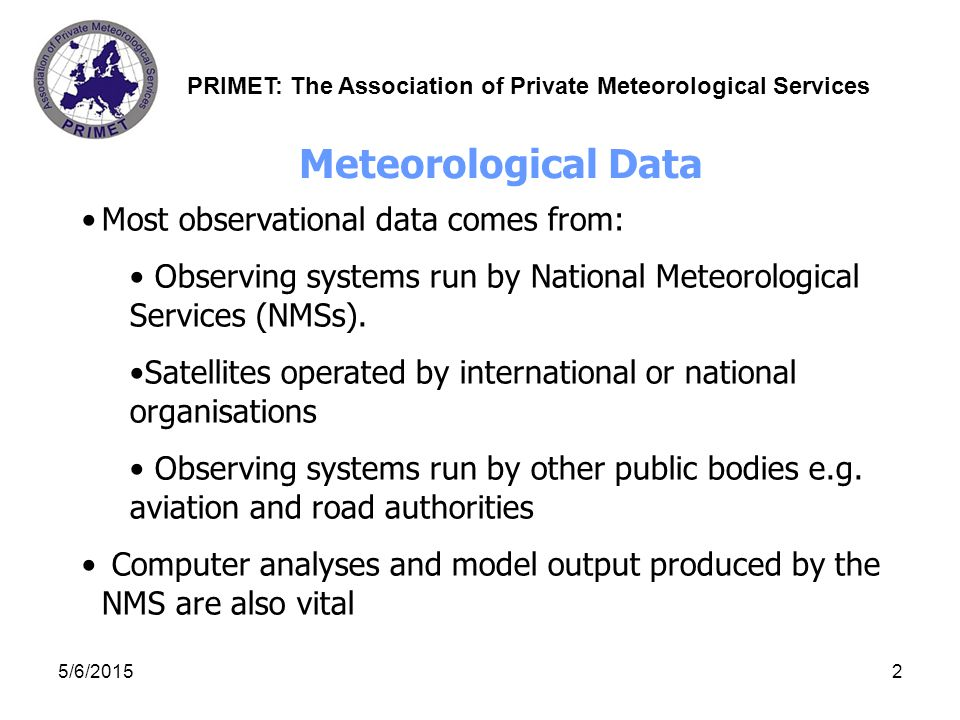 PRIMET: The Association of Private Meteorological Services 5/6/20153 Current weather data pricing rules ECOMET E.E.I.G.