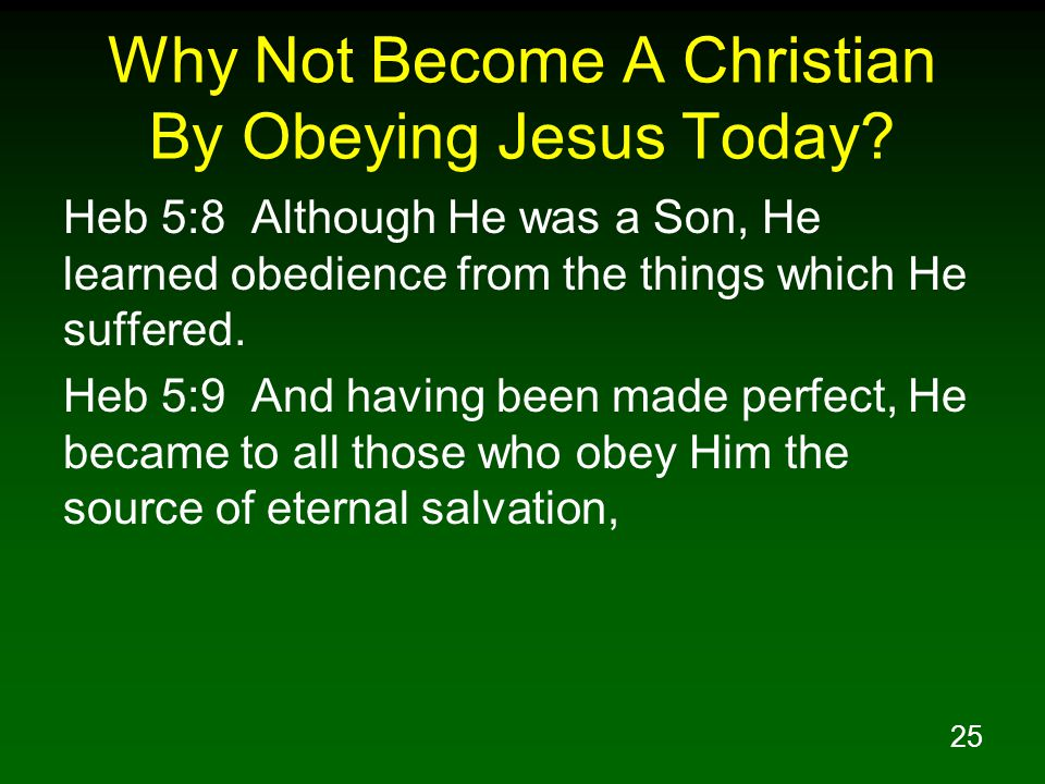 26 Why Not Become A Christian By Obeying Jesus Today.