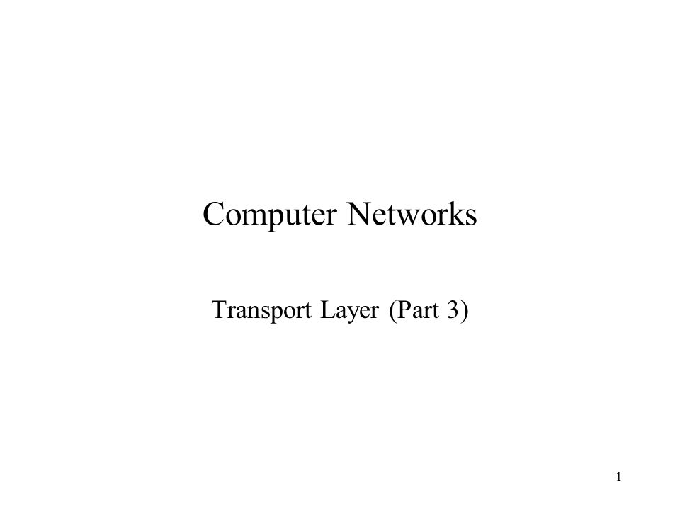 2 Transport Layer Last class –CIDR exam question –Specific transport layers UDP This class –TCP
