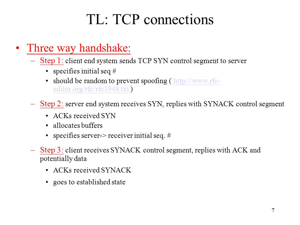 8 TL: TCP Connection Establishment A and B must agree on initial sequence number selection 3-way handshake AB SYN + Seq A SYN+ACK-A + Seq B ACK-B