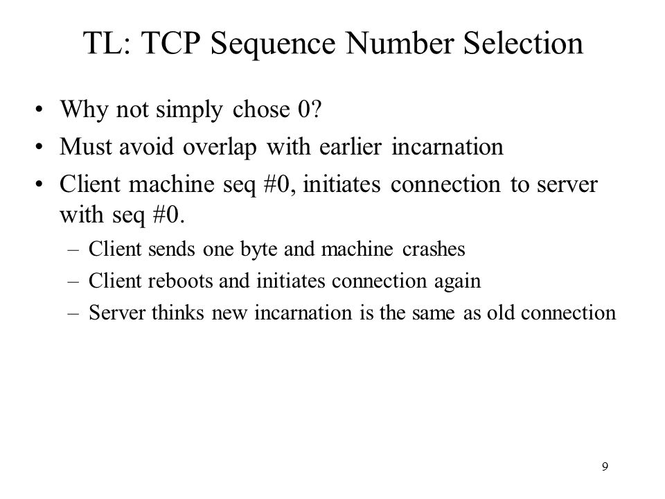10 TL: TCP Sequence Number Selection Why is selecting a random ISN Important.