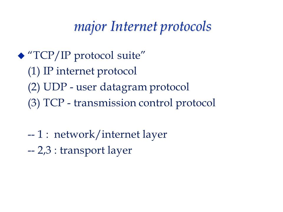 other major Internet protocols ARP, RARP, BOOTP - reconciling IP, LAN addresses DNS - domain name system SNMP - simple network mgt protocol FTP - file transfer protocol Telnet, Rlogin - remote terminal access