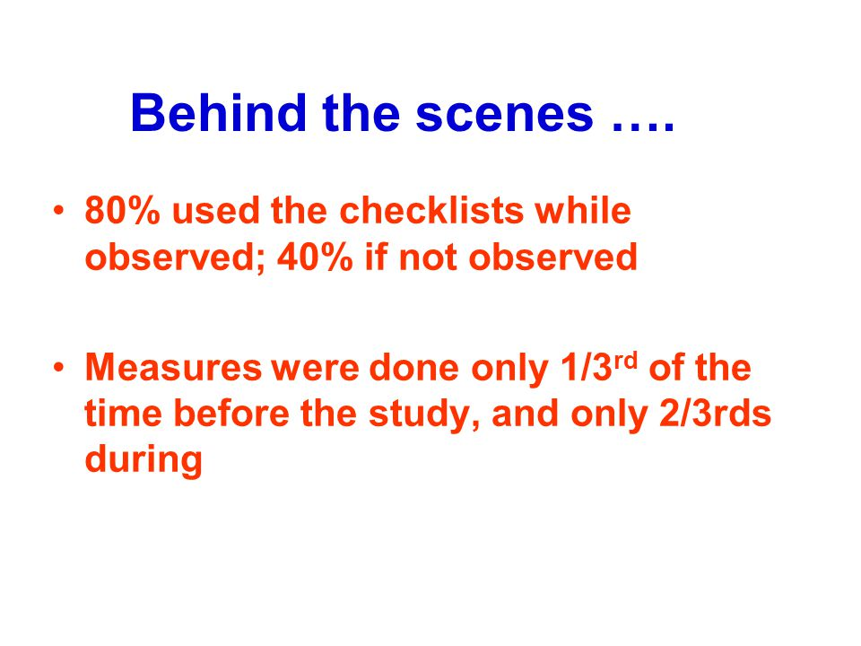 Gawande's survey of surgeons: Do you think you need to use the checklist .
