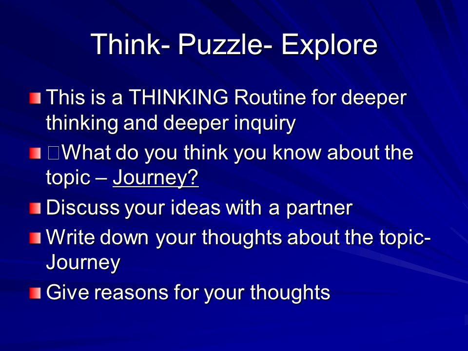 Think-Puzzle- Explore What questions or puzzles do you have about the topic.