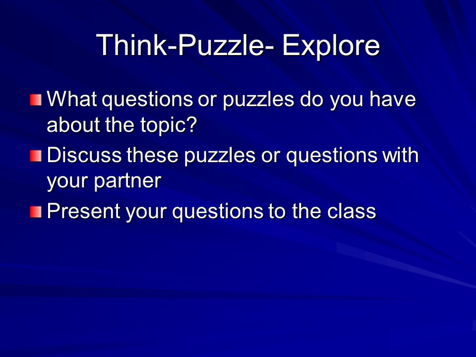Think-Puzzle-Explore What does the topic make you want to explore.