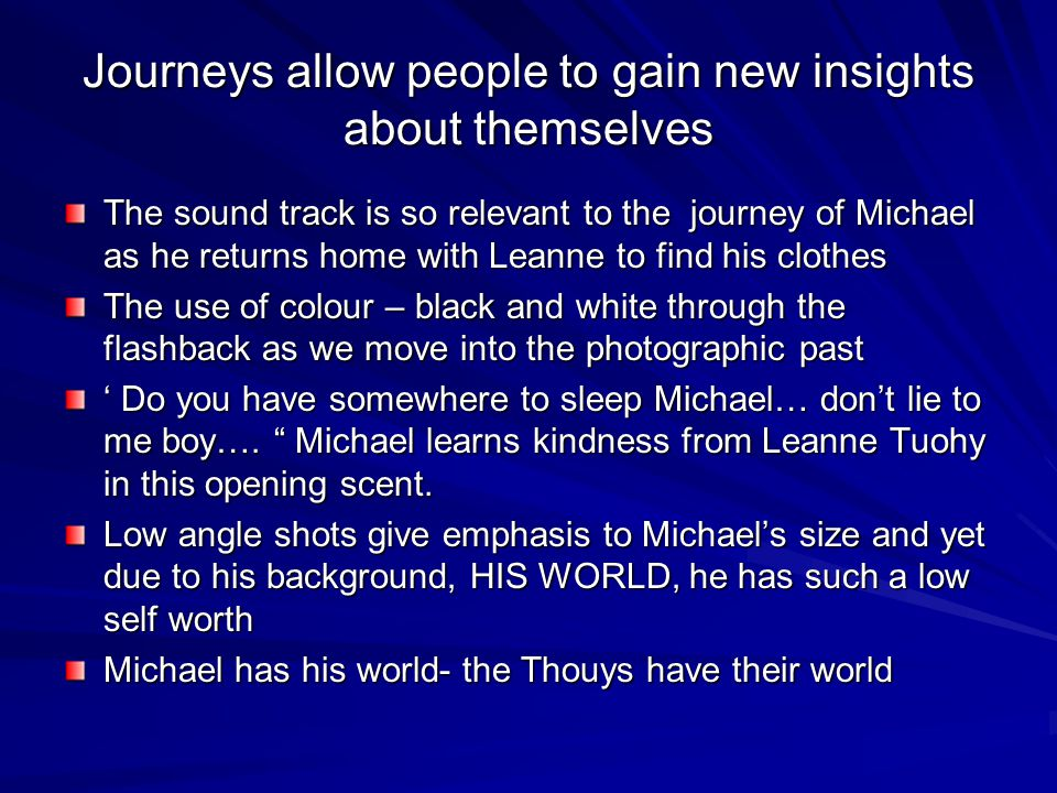Journey's challenge the power of our thinking In 12 months Michael Oher changed from a homeless young man to a young man with confidence.