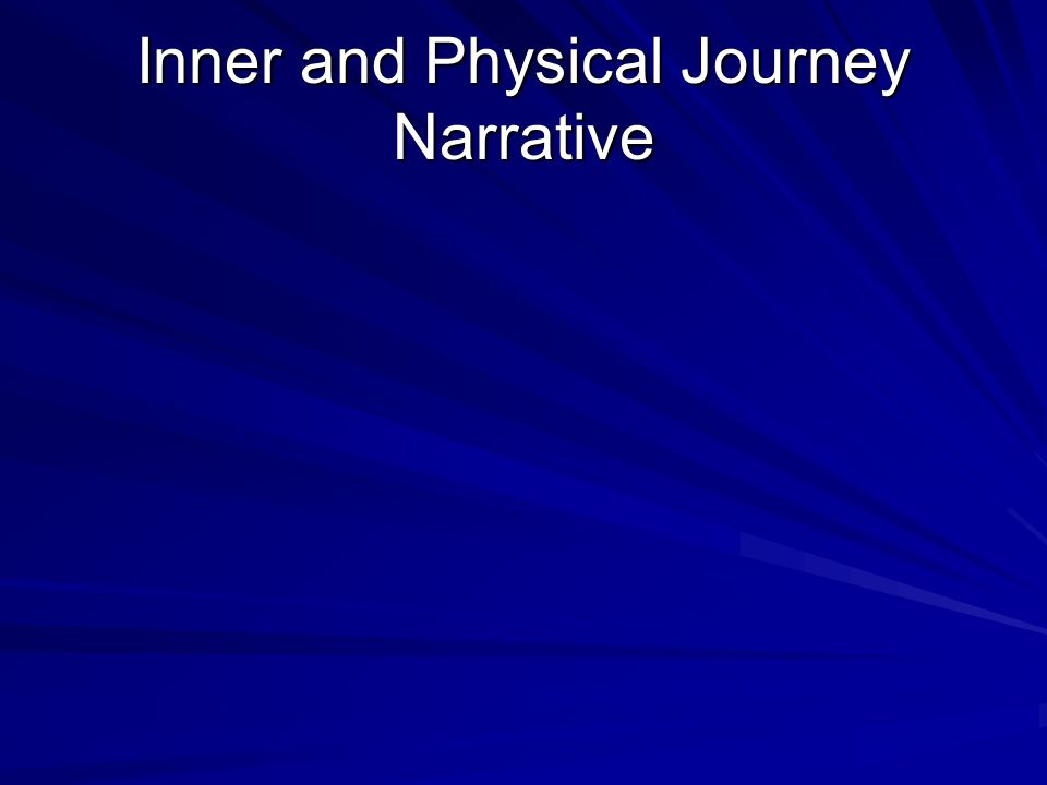 Example of the Journey Narrative OrientationComplicationClimaxResolution The responder is introduced to the setting and the character and situation.