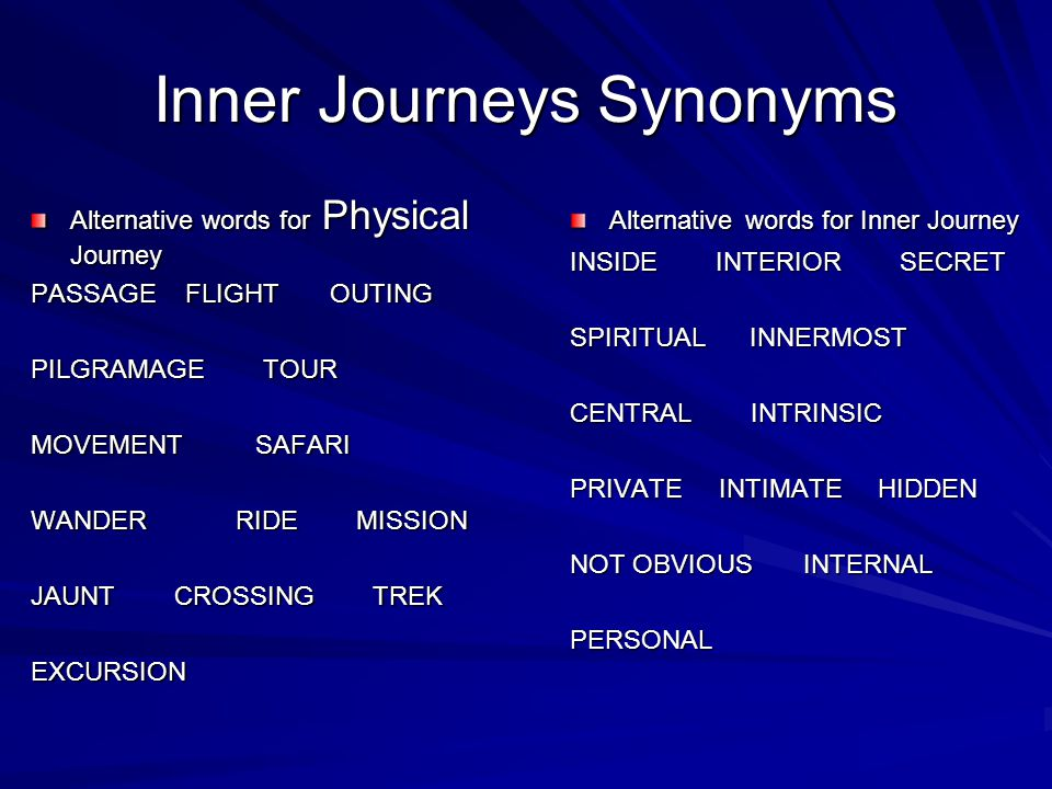 The Concept of the Journey Journeys can provide opportunities for people to challenge themselves physically, emotionally and intellectually Journeys allow people to gain insight into themselves and the world Journeys provide opportunities for people to be challenged Journeys change people in a variety of ways Journeys may involve obstacles Inner journeys involve exploring yourself