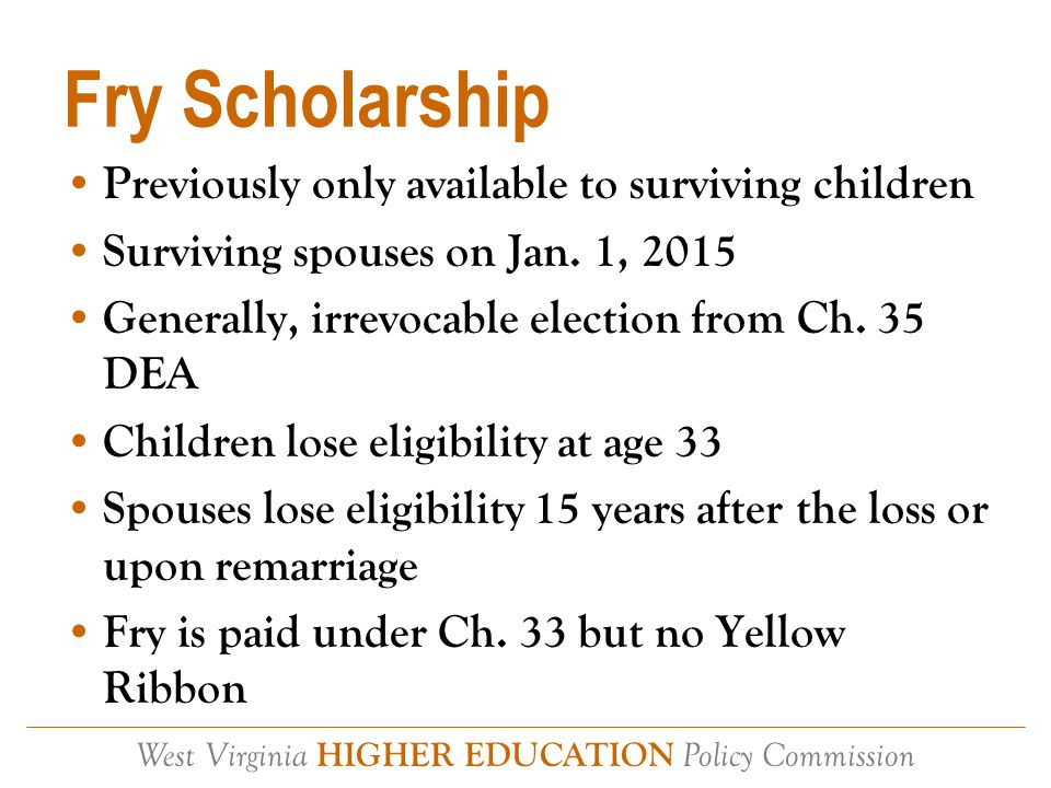 West Virginia HIGHER EDUCATION Policy Commission Fry Scholarship Cont'd How to help?