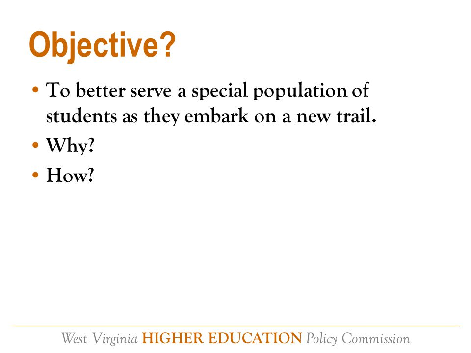 West Virginia HIGHER EDUCATION Policy Commission Who Then? Diverse