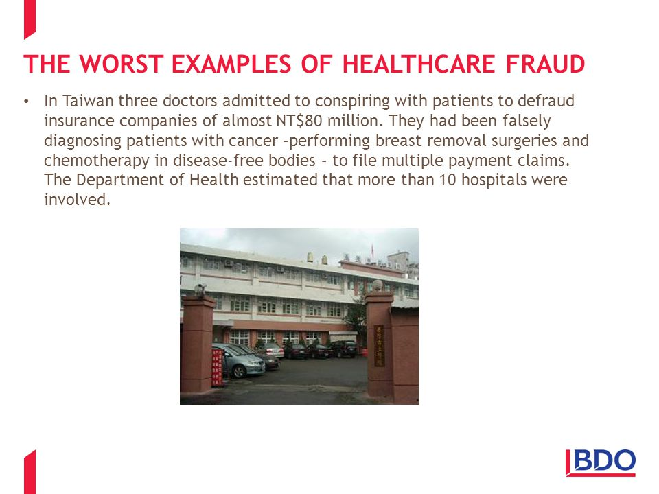 THE WORST EXAMPLES OF HEALTHCARE FRAUD In Italy eight doctors performed unnecessary surgery in an attempt to defraud the Italian health service.