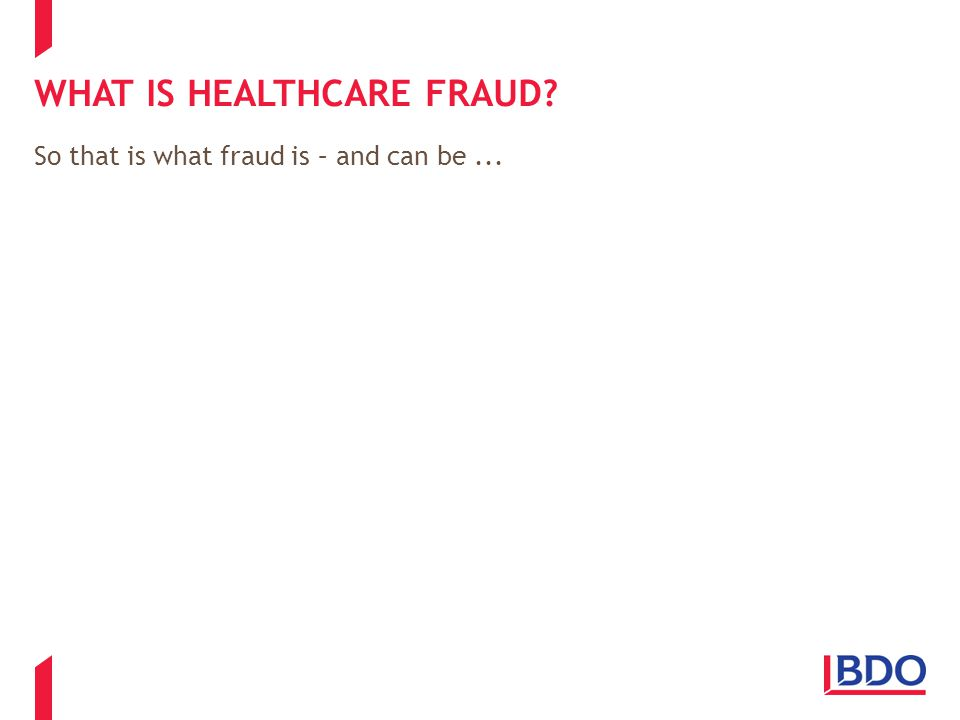 WHY IS HEALTHCARE FRAUD IMPORTANT.