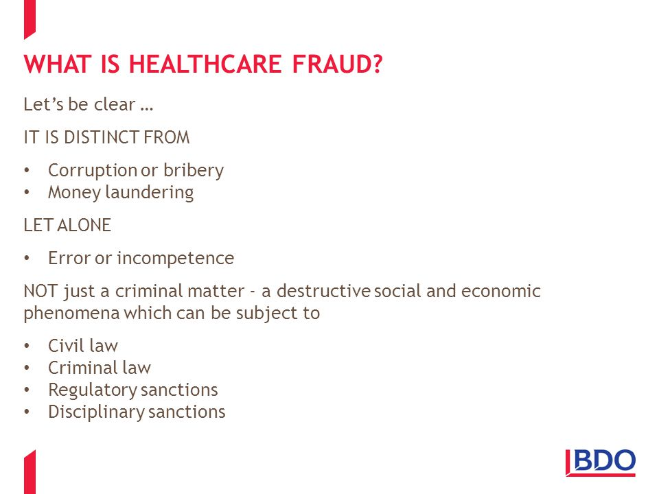 WHAT IS HEALTHCARE FRAUD Four main types of healthcare fraud: (1) Fraud by managers and staff (2) Fraud by healthcare professionals (3) Fraud by citizens and patients (4) Fraud by contractors and suppliers