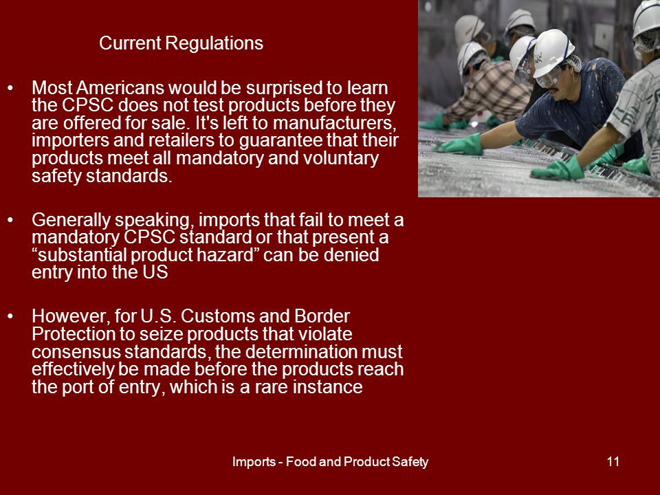 Imports - Food and Product Safety12 Current Regulations The USDA and the FDA cannot recall contaminated foodstuffs.