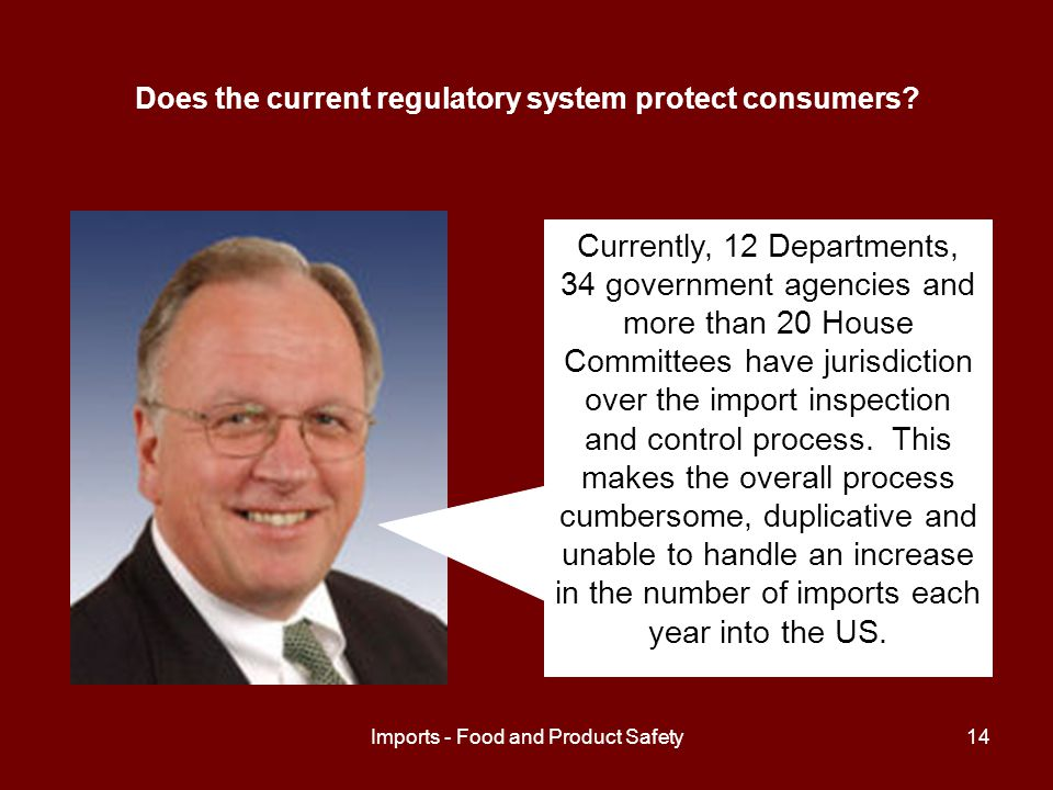 Imports - Food and Product Safety15 Do government agencies need stronger regulatory powers.