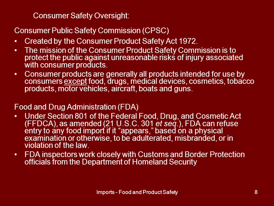 Imports - Food and Product Safety9 Consumer Safety Oversight (continued): Department of Agriculture The primary role in the U.S.