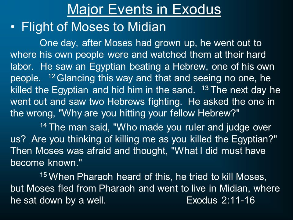 Major Events in Exodus The Burning Bush Now Moses was tending the flock of Jethro his father-in-law, the priest of Midian, and he led the flock to the far side of the desert and came to Horeb, the mountain of God.