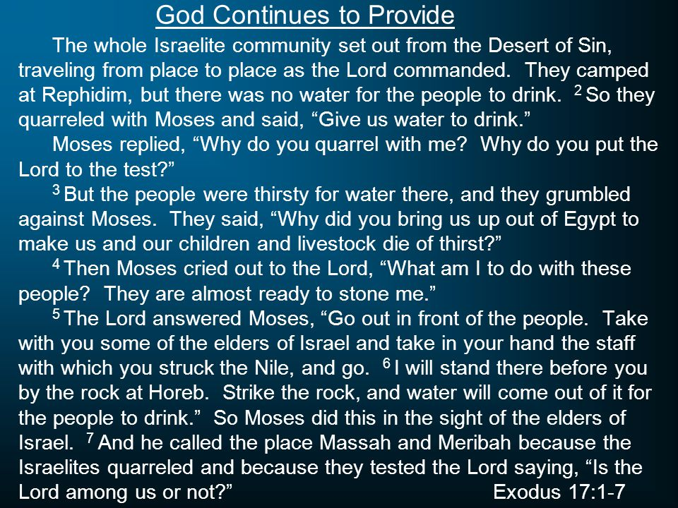 God Continues to Provide The Amalekites came and attacked the Israelites at Rephidim.