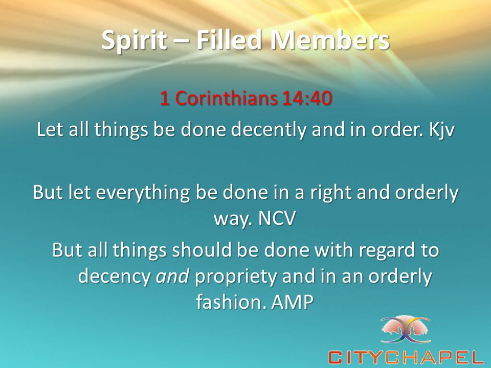 Spirit – Filled Members But the Helper, the Holy Spirit, whom the Father will send in My name, He will teach you all things, and bring to your remembrance all things that I said to you.