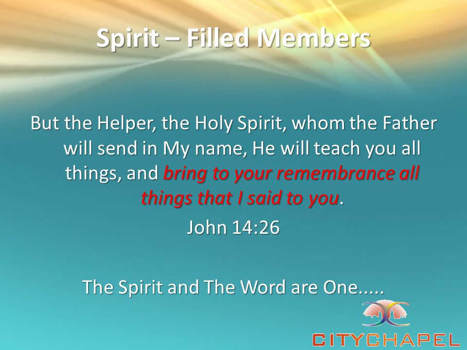 Spirit – Filled Members This means: Any dream, vision or prophecy should line up with Scripture Any dream, vision or prophecy should line up with Scripture Any manifestation of the Spirit in any member of a congregation should line up with the Word Any manifestation of the Spirit in any member of a congregation should line up with the Word If anyone gives you a word from the Lord or dream...align it with scripture If anyone gives you a word from the Lord or dream...align it with scripture