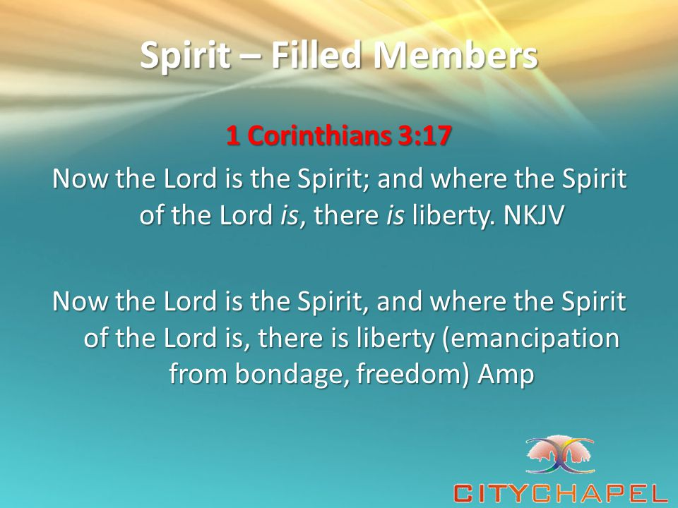 Spirit – Filled Members The Bible here points out two key facts about the presence and influence of the Holy Spirit in a congregation.