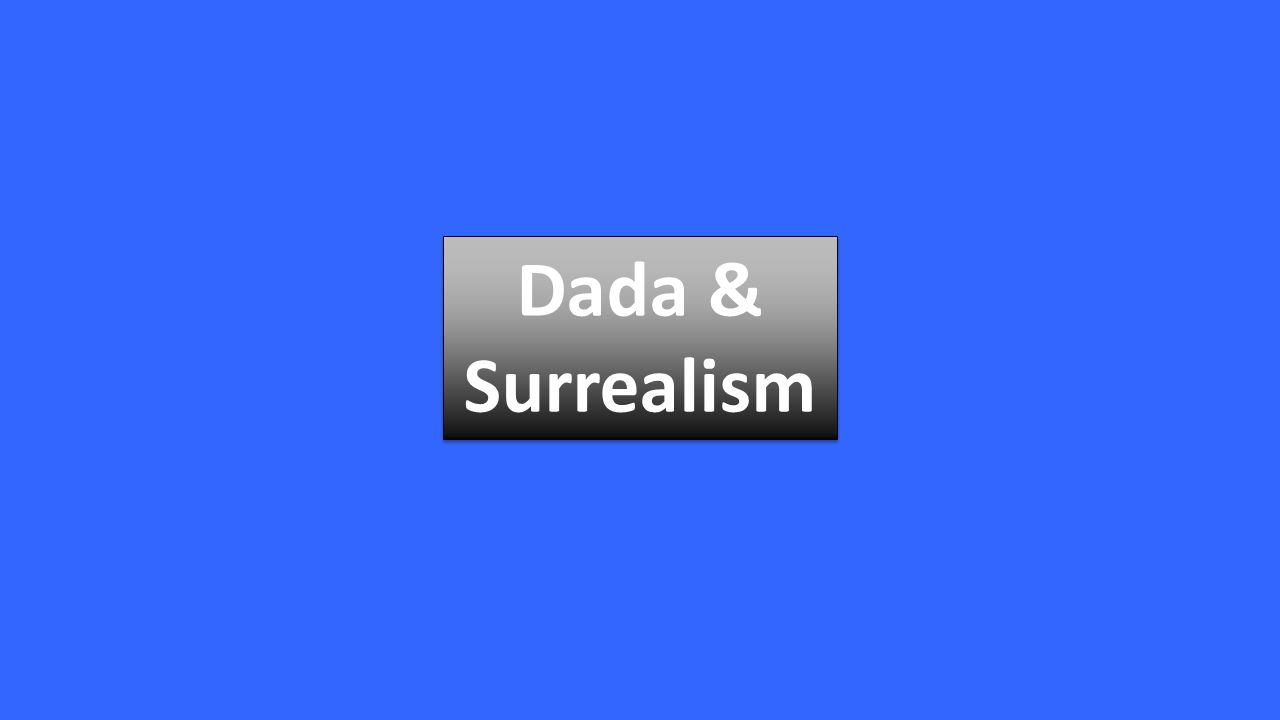 ENGL 2020 Themes in Literature and Culture: The Grotesque  Both responses to The Great War and the end of Enlightenment Dada & Surrealism Dada & Surrealism