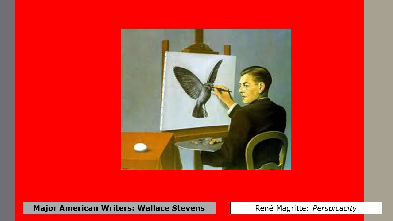 Major American Writers: Wallace Stevens René Magritte: The Therapeutist