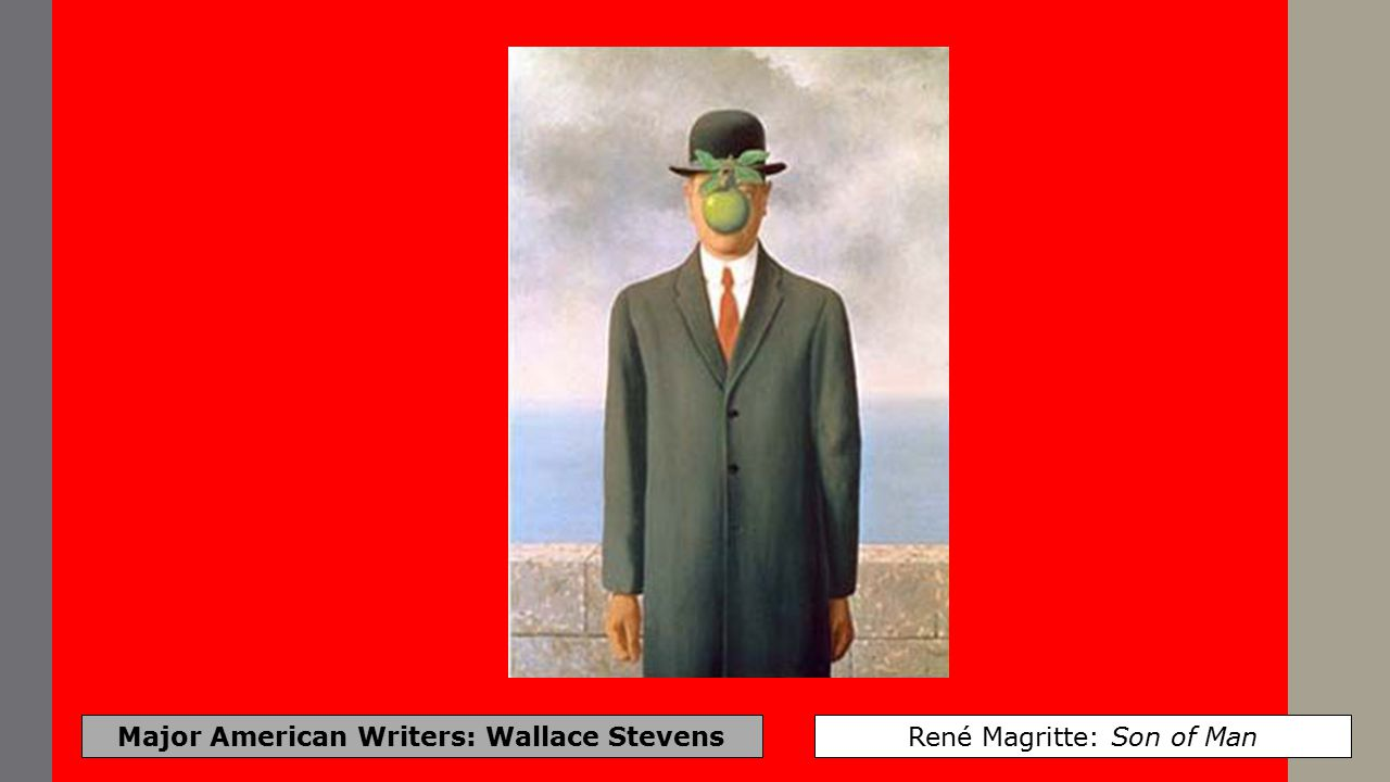 Major American Writers: Wallace Stevens René Magritte: Not to Be Reproduced