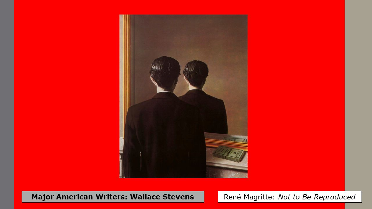 Major American Writers: Wallace Stevens René Magritte: Personal Values