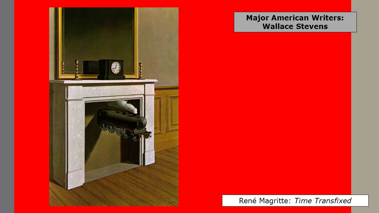Major American Writers: Wallace Stevens René Magritte: The Menaced Assassin