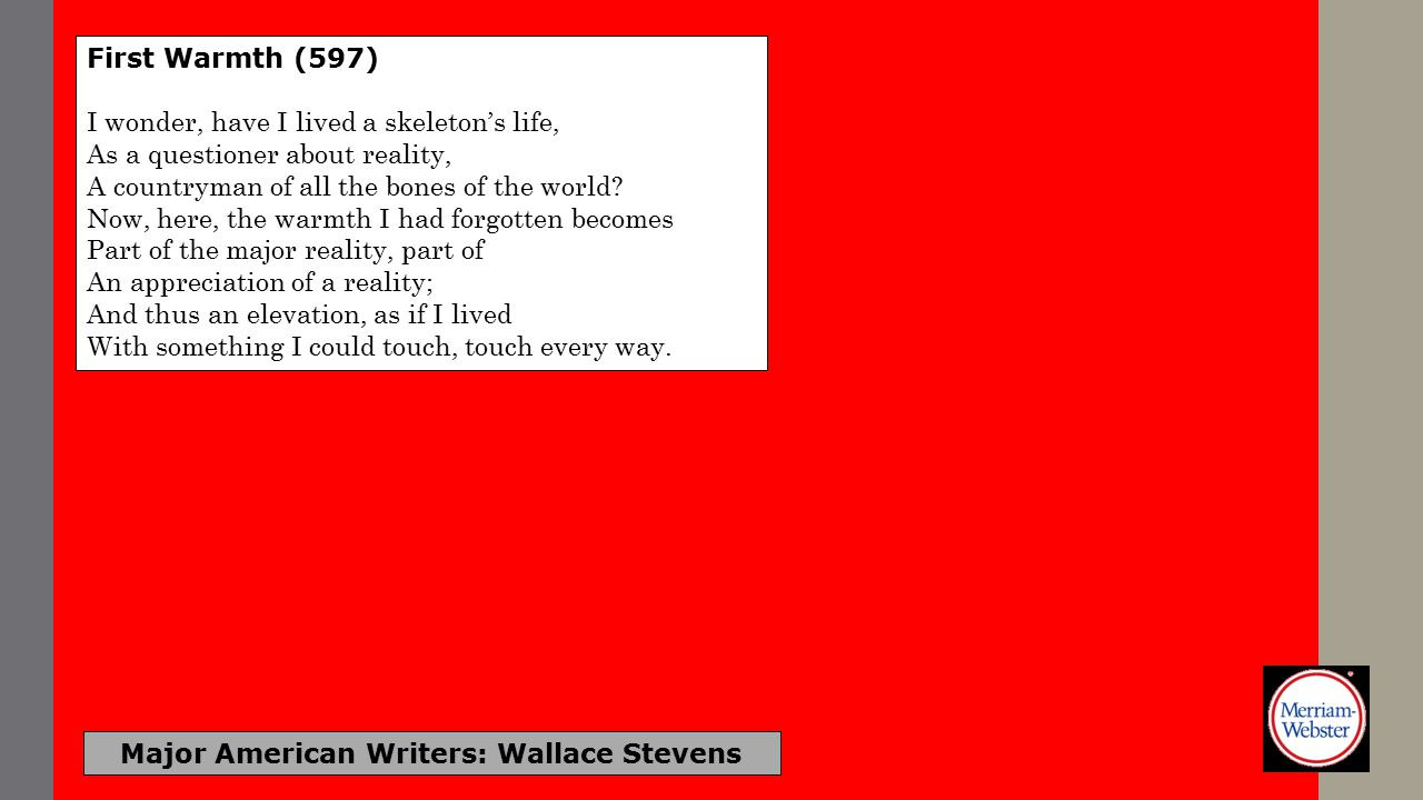 Major American Writers: Wallace Stevens As You Leave the Room (597) You speak.