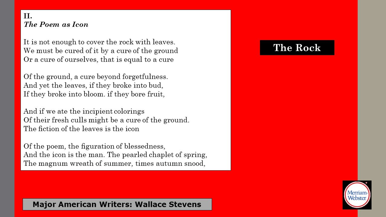Major American Writers: Wallace Stevens Its copy of the sun, these cover the rock.