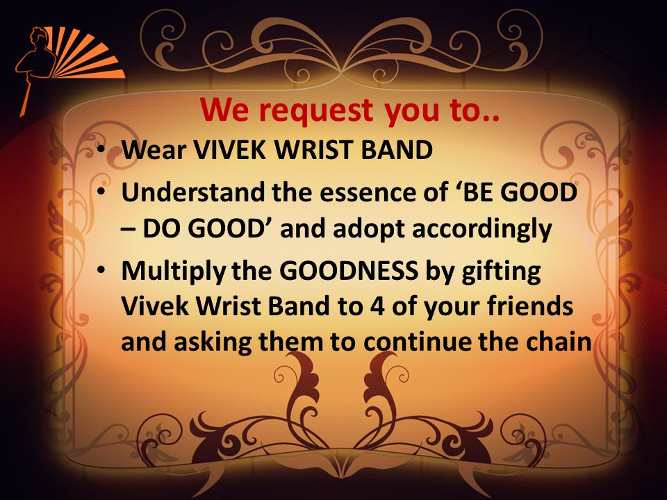 How Can You Inspire Others Use this opportunity to share your experience of participating in a social activity of your choice after wearing VIVEK BAND and spreading the spirit of goodness Share experiences via SMS, Whatsapp, Social Media and on our website at www.samarthabharata.org www.samarthabharata.org