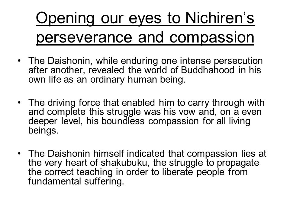 Significance of opening the eyes In this treatise, in addition to its call to Open your eyes to Nichiren, lies in its fervent exhortations: Open your eyes to the human beings, and Open your eyes to the people.